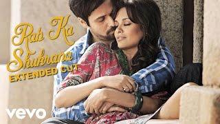 Rab Ka Shukrana - Jannat 2   Emraan Hashmi   Esha Gupta