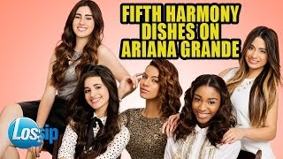 Fifth Harmony Dishes On Ariana Grande & Their Brothers Dating