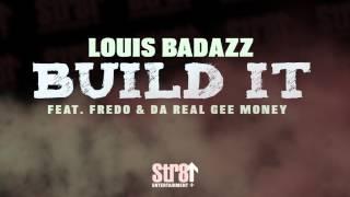 Louis BadAzz ft. Fredo & Da Real Gee Money - Build It (AUDIO)