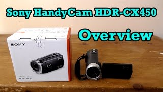 Sony HDR-CX450 – Introduction & Overview – My Main Camera (Not The HDR-CX405)