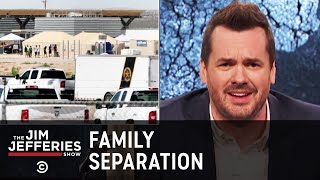Separating Migrant Families at the Border - The Jim Jefferies Show