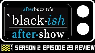 Blackish Season 2 Episode 23 Review & After Show | AfterBuzz TV