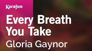 Karaoke Every Breath You Take - Gloria Gaynor *