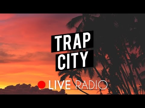 Trap City Radio 24 7 Live Stream Trap Music Chill Trap Future Bass & Rap 📺