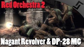 Red Orchestra 2 - Nagant Revolver & DP-28 MG Gameplay