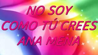 NO SOY COMO TU CREES// ANA MENA// LYRIC VIDEO