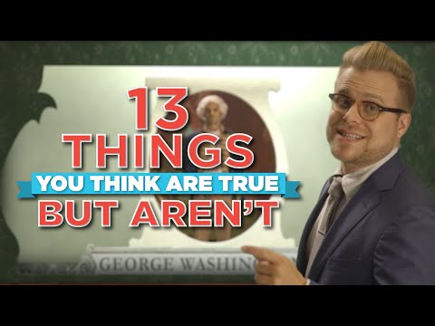 13 Things You Think Are True But Aren t