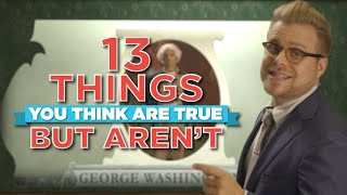 13 Things You Think Are True, But Aren