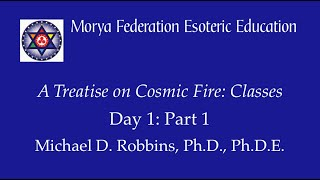 Treatise on Cosmic Fire Classes Day 1 Part 1