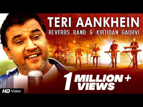 Teri Aankhein by Reverbs Band Feat. Kirtidan Gadhvi | 2016 Latest Full Official Video | Red Ribbon