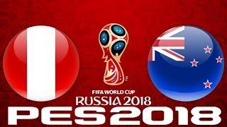 2018 WORLD CUP QUALIFIERS - PERU vs NEW ZEALAND - PES 2018