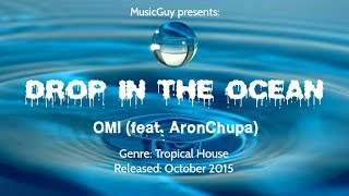 [TROPICAL HOUSE] OMI (feat. AronChupa) - Drop In The Ocean