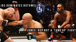JDS Dominates Ben Rothwell, UFC Fight Night 86 Results, Jones: OSP Is Not A 'Tune Up' Fight & More