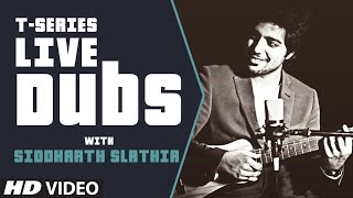 LIVE: T-Series Acoustics Song Dub with Siddharth Slathia