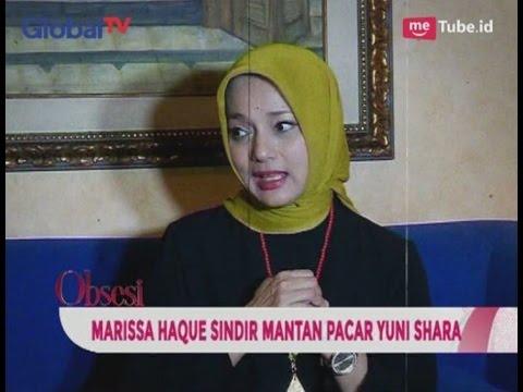 Marrisa Haque Sindir Mantan Pacar Yuni Shara - Obsesi 03/05