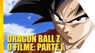 Dragon Ball Z - O Filme: Parte I | OmeleTV