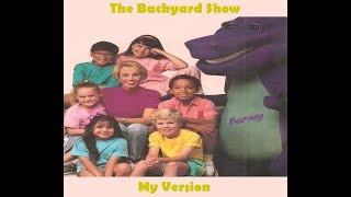 Barney: The Backyard Show (My Version)