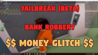 Roblox Jail Break (Beta) Bank Robbery Money Glitch (OLD)