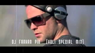 DJ FARHAN PIN (HOLI special mix) 8767373753