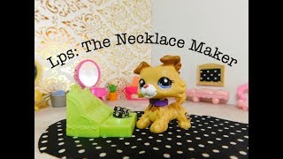 LPS: The Necklace Maker