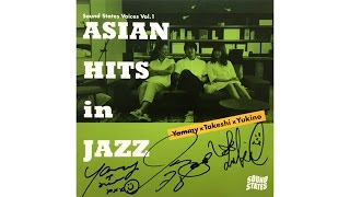 Sound States : vol.38「ASIAN HITS in JAZZ」 リリース記念ライブ<前編>