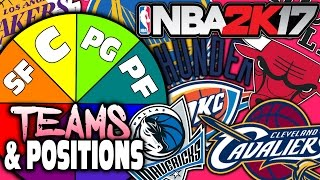 SPIN THE WHEEL OF TEAMS & POSITIONS! NBA 2K17 SQUAD BUILDER