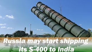 Russia may start S-400 missiles supplies to India in 2020