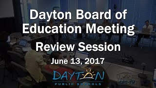 Dayton Board of Education Meeting - Review Session 6-13-2017