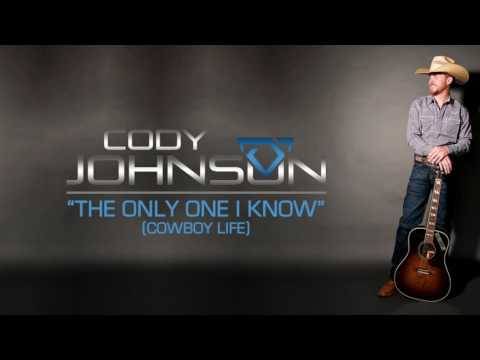 """Cody Johnson - """"The Only One I Know (Cowboy Life)"""" - Official Audio"""