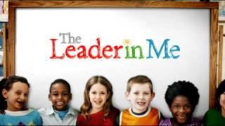 The Leader In Me - How schools can develop leaders one child at a time.