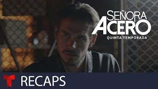 Señora Acero 5 | Recap (12/07/2018) | Telemundo