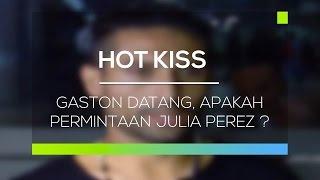 Gaston Datang, Apakah Permintaan Julia Perez ? - Hot Kiss