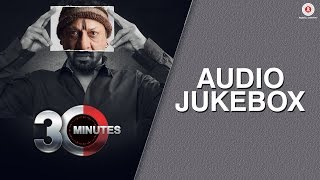 30 Minutes - Full Movie Audio Jukebox | Riya Sen, Hiten Paintal & Hrishita Bhatt
