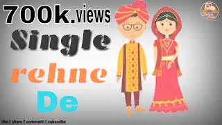 single rehne de whatsapp status video new song 2017