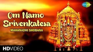 Om Namo Srivenkatesa | HD Tamil Devotional Video | Mahanadhi Shobana | Perumal Songs