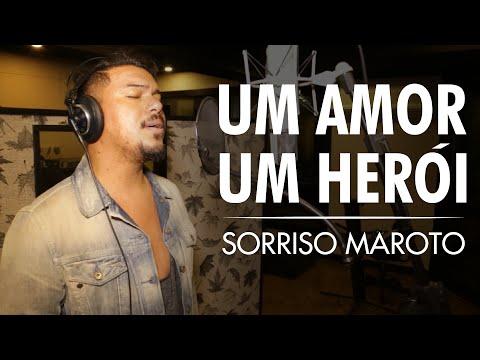 Sorriso Maroto - Um amor, um herói