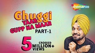 Ghuggi Yaar Gupp Na Maar Part 1 - Gurpreet Ghuggi - New Punjabi Comedy Movie - HD Movie 2018