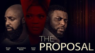THE PROPOSAL New 2017 Latest Nigerian Movies