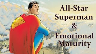All-Star Superman: Emotional Maturity