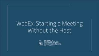 WebEx: Starting a Meeting Without the Host
