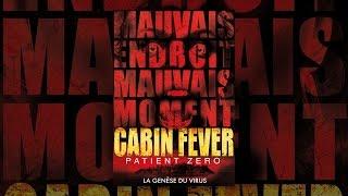 Cabin Fever : Patient Zero (VF)