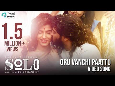 Xxx Mp4 Oru Vanchi Paattu Video Song Solo Malayalam Dulquer Salmaan Bejoy Nambiar Trend Music 3gp Sex