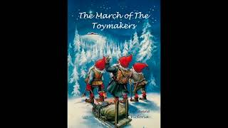 A Holiday Fairy Tale - The March of The Toymakers