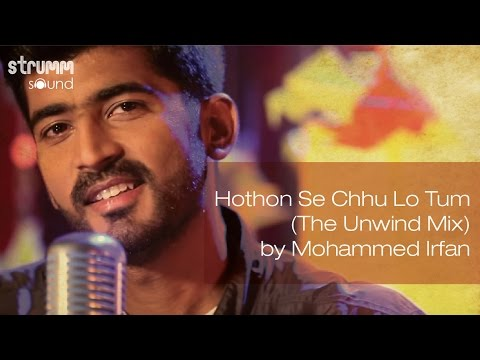 Xxx Mp4 Hothon Se Chhu Lo Tum The Unwind Mix By Mohammed Irfan 3gp Sex