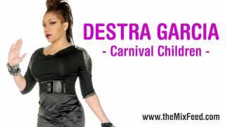 DESTRA GARCIA - CARNIVAL CHILDREN [Trinidad Carnival Soca 2012]