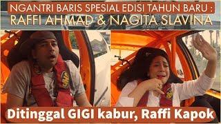 DITINGGAL NAGITA SLAVINA KABUR, RAFFI AHMAD KAPOK // NGANTRI BARIS
