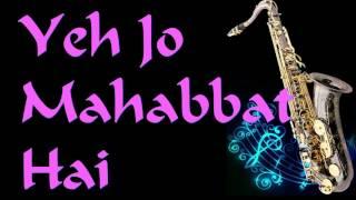 Yeh Jo Mohabbat Hai  Kishore Kumar   Best Saxophone Instrumental   HD Quality