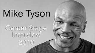 Mike Tyson - Center Stage Full Interview