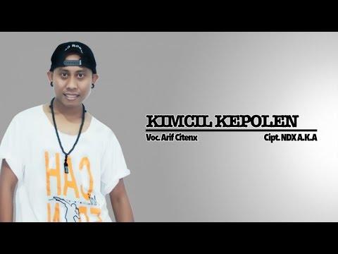 Arif Citenx - Kimcil Kepolen - [Official Video]
