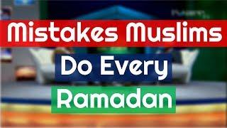 Mistakes Muslims Do Every Ramadan   Dr  Zakir Naik